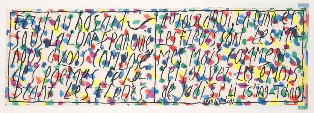 Fait au hasard, Li Ts'ing Tchao (1084-1155 ?), écrit et peint par Jean Cortot, 1992. Paris, BnF, Réserve des livres rares. Photo BnF. Jean Cortot